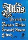 Atlas der Eisenbahnen des Deutschen Reiches, Österreich-Ungarns, Belgiens, der Niederlande, Italiens und der Schweiz (1983, Gebundene Ausgabe)