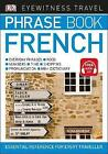 Eyewitness Travel Phrase Book French: Essential Reference for Every Traveller by DK (Paperback, 2017)