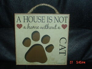 A-House-Is-Not-A-Home-Without-A-Cat-Wooden-Plaque