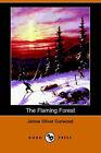 The Flaming Forest (Dodo Press) by Dodo Press (Paperback / softback, 2006)
