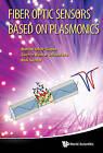 Fiber Optic Sensors Based on Plasmonics by Sachin Kumar Srivastava, Verma Roli, Banshi Dhar Gupta (Hardback, 2015)