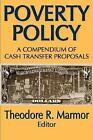 Poverty Policy: A Compendium of Cash Transfer Proposals by Theodore R. Marmor (Paperback, 2008)