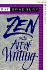 Zen in the Art of Writing : Essays on Creativity by Ray Bradbury (1993, Paperback, Expanded)