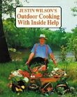 Justin Wilson's Outdoor Cooking with Inside Help by Justin Wilson (Hardback, 1986)