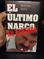 El Ultimo Narco. El Chapo Su Captura Malcolm Beith Paperback Book (spanish)