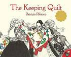 The Keeping Quilt by Patricia Polacco (Paperback / softback)