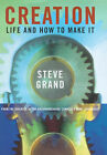 Creation: The Quest to Create Artificial Life by Steve Grand (Hardback, 2000)