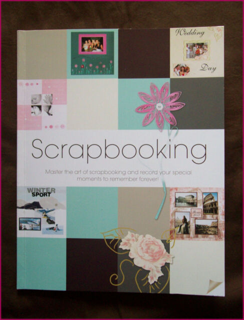 SCRAPBOOKING CRAFT BOOK  Photos Layouts Learn Ideas & Tips - 64 colour pages NEW