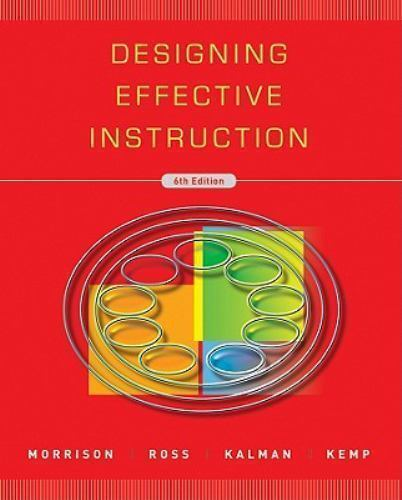 Designing Effective Instruction By Jerrold E Kemp Gary R Morrison Steven M Ross And Howard K Kalman 2010 Trade Paperback For Sale Online Ebay