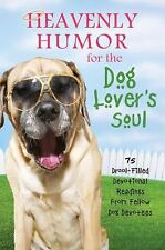 Heavenly Humor For The Dog Lover's Soul by Compiled by Barbour Staff
