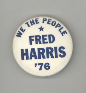 Presidential Fred Harris President Pin Back Campaign Button 1976 Political Badge