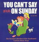 You Can't Say Boobs on Sunday: The Second Collection of the Syndicated Cartoon Stone Soup by Jan Eliot (Paperback / softback, 2004)