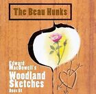 Edward MacDowell's Woodland Sketches Opus 51 by The Beau Hunks (CD, Dec-1997, Basta (USA))
