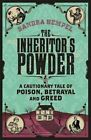 The Inheritor's Powder: A Cautionary Tale of Poison, Betrayal and Greed by Sandra Hempel (Paperback, 2014)