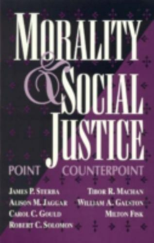 Morality and Social Justice: Point/Counterpoint, , Robert C. Solomon,Milton Fisk