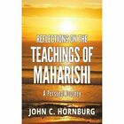 Reflections on The Teachings of Maharishi a Personal Journey 9781595408594