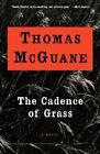 The Cadence of Grass by Thomas McGuane (Paperback / softback)