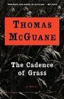 The Cadence of Grass by Thomas McGuane (Paperback / softback)