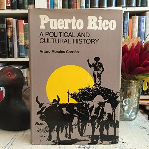 Puerto Rico, a political and cultural history