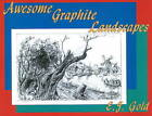 Awesome Graphite Landscapes by E. J. Gold (Paperback, 2009)