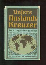 Unsere Auslandskreuzer im Kriege1914 / 1915
