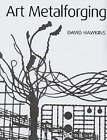 Art Metalforging by David Hawkins (Hardback, 2002)