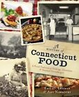 A History of Connecticut Food: A Proud Tradition of Puddings, Clambakes & Steamed Cheeseburgers by Eric D Lehman, Amy Nawrocki (Paperback / softback, 2012)