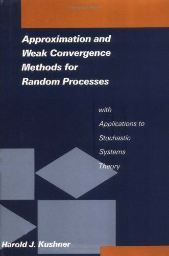 Approximation and Weak Convergence Methods for Random Processes with...