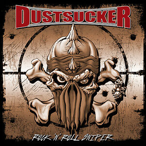 DUSTSUCKER-Rock-039-n-039-Roll-Sniper-CD-2004-Dirty-High-Energy-Rock-039-n-039-Roll
