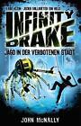 Infinity Drake - Jagd in der verbotenen Stadt von John McNally (2016, Gebundene Ausgabe)