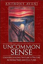 Uncommon Sense: Understanding Nature's Truths Across Time And Culture-ExLibrary