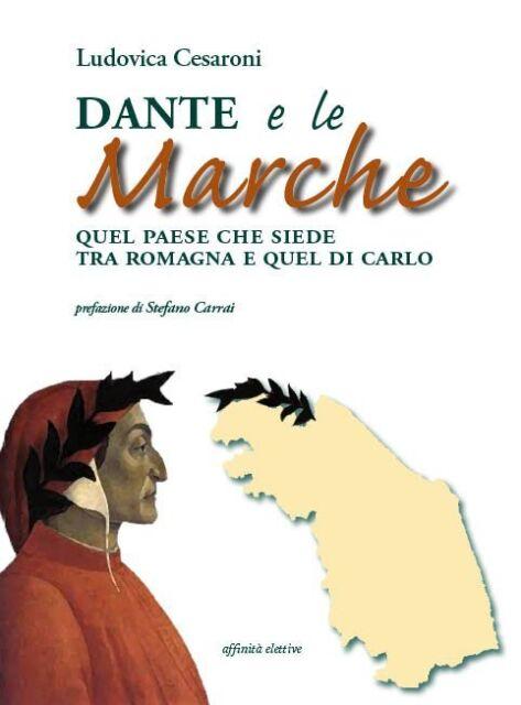 """Libro Saggio Critica Letteraria, """" Dante e le Marche """" di Ludovica Cesaroni"""