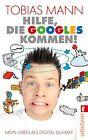 Hilfe, die Googles kommen! von Tobias Mann (2013, Taschenbuch)