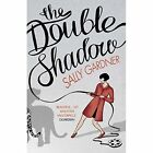 The Double Shadow by Sally Gardner 9781780620367