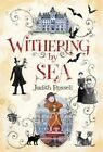 Withering-By-Sea by Judith Rossell (Hardback, 2016)