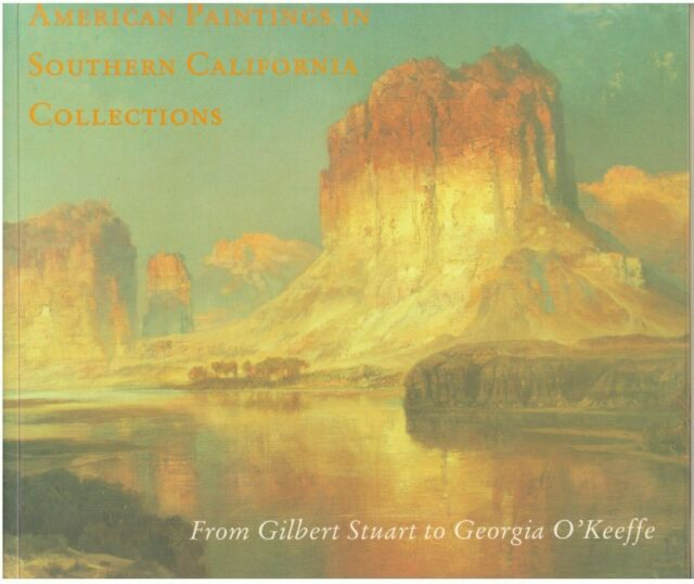 American Paintings in Southern California Collections : From Gilbert Stuart...