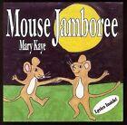 Mouse Jamboree by Mary Kaye (CD, Dec-2004, Mary Kaye)