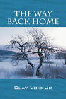 The Way Back Home by Jr., Clay Void (Paperback / softback, 2008)