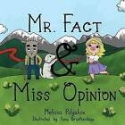 Mr. Fact & Miss Opinion by Melissa Polyakov (Paperback / softback, 2015)