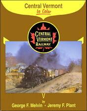 Central Vermont in Color / Railroads / Trains