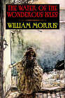 The Water of the Wondrous Isles by William Morris (Hardback, 2001)