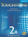 Touchstone 2A Workook A Level 2 by Susan Rivers, Georgiana Farnoaga (Paperback, 2005)