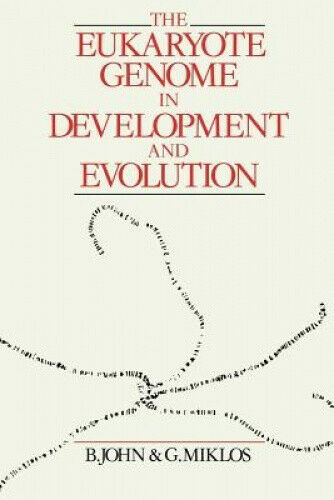 The Eukaryote Genome in Development and Evolution by John Bernard.