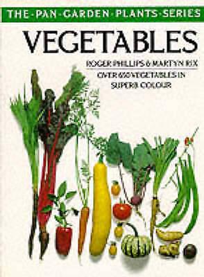 Phillips, Roger, Rix, Martyn, Vegetables (Pan Garden Plant), Very Good Book