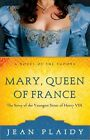 Mary Queen of France a Novel 9780609810217 by Jean Plaidy Paperback