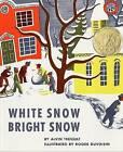 White Snow, Bright Snow by Alvin Tresselt (Paperback / softback, 1988)