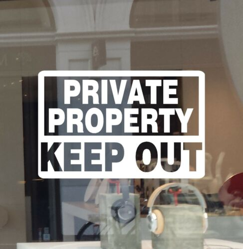 PRIVATE PROPERTY  KEEP OUT DECAL SECURITY DECAL BUSINESS OFFICE