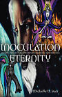 Inoculation Eternity by Michelle D Starr (Paperback / softback, 2006)