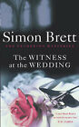 The Witness at the Wedding: The Fethering Mysteries by Simon Brett (Hardback, 2005)