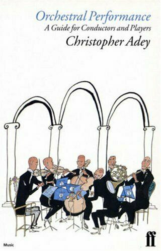 Orchestral Performance: A Guide for Conductors... by Adey, Christopher Paperback